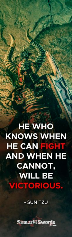 He who knows when he can fight and when he cannot
