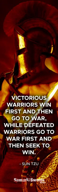 Victorious warriors win first and then go to war