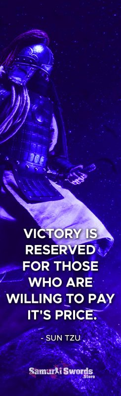 Victory is reserved for those who are willing to pay it's price. - Sun Tzu