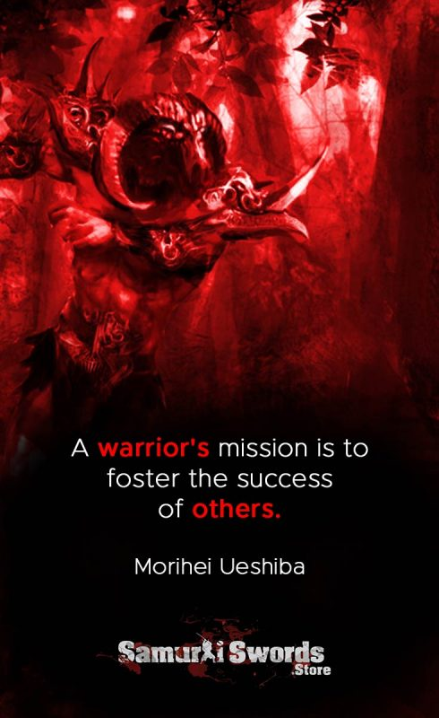 A warrior's mission is to foster the success of others - Morihei Ueshiba