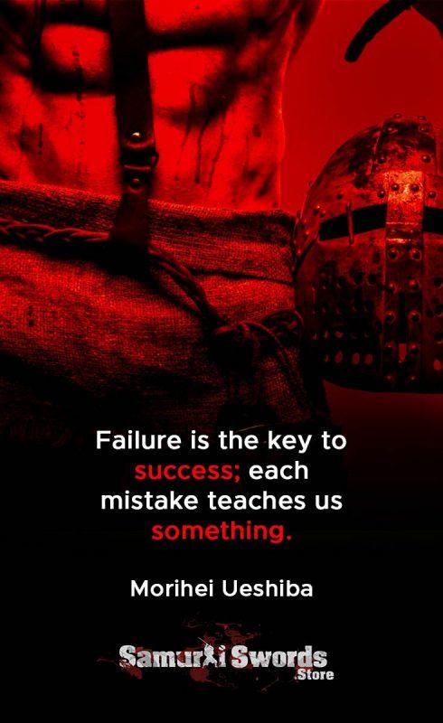 Failure is the key to success; each mistake teaches us something. - Morihei Ueshiba