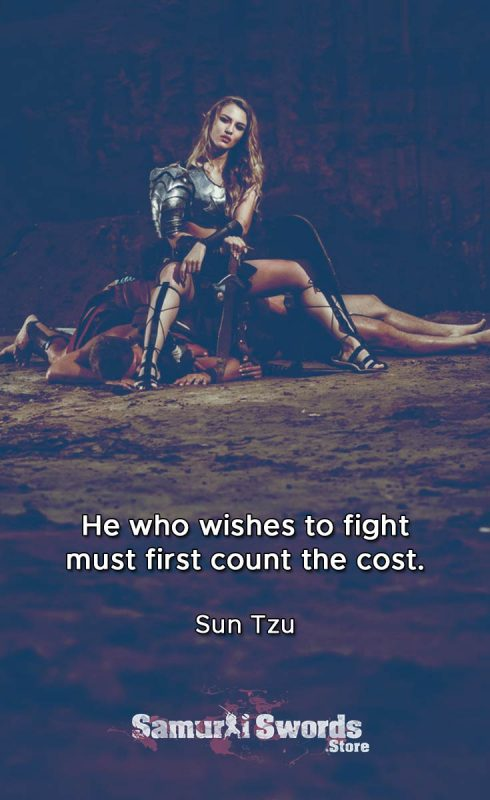 He who wishes to fight must first count the cost - Sun Tzu