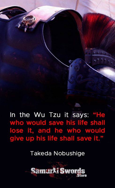 In the Wu Tzu it says He who would save his life shall lose it
