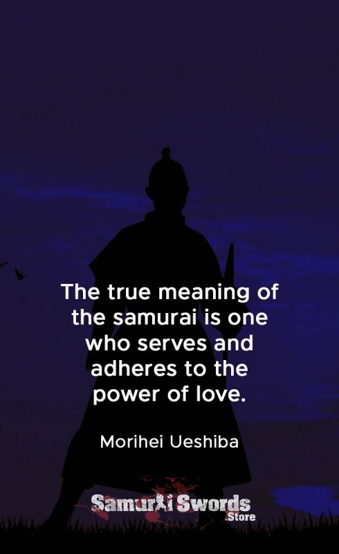 The true meaning of the samurai is one who serves and adheres to the power of love. - Morihei Ueshiba